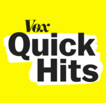 Podcast Review: Vox Quick Hit