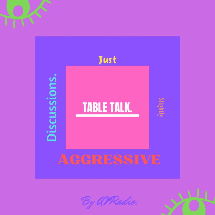 Table Talk.